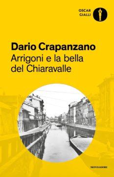 Libro Arrigoni e la bella del Chiaravalle. Milano 1852 Dario Crapanzano