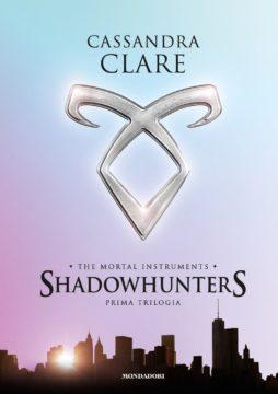 Libro Shadowhunters. La prima trilogia Cassandra Clare