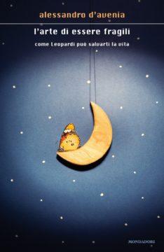 Libro L'arte di essere fragili Alessandro D'Avenia