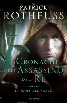 Le Cronache dell'Assassino del Re – 1. Il nome del vento