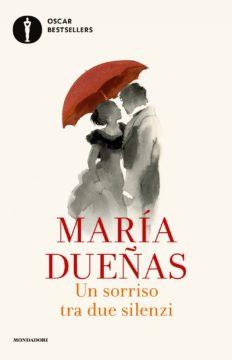 Libro Un sorriso tra due silenzi Maria Duenas