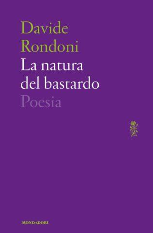 Libro La natura del bastardo Davide Rondoni