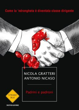 Libro Padrini e padroni Nicola Gratteri, Antonio Nicaso