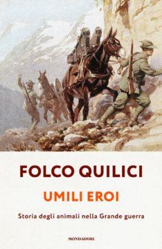 Libro Umili eroi Folco Quilici