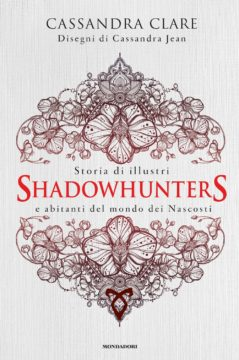 Libro Storia di illustri Shadowhunters e abitanti del mondo dei Nascosti Cassandra Clare