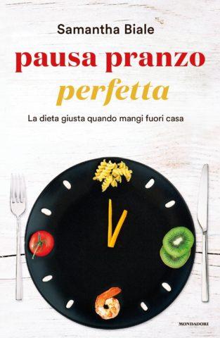 Libro Pausa pranzo perfetta Samantha Biale