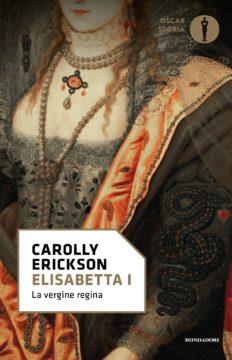 Libro Elisabetta I Carolly Erickson