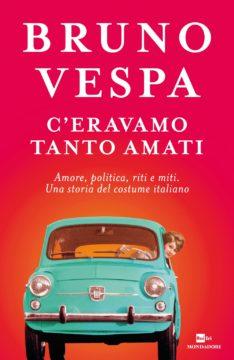 Libro C'eravamo tanto amati Bruno Vespa