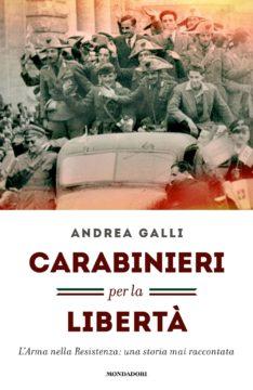 Libro Carabinieri per la libertà Andrea Galli