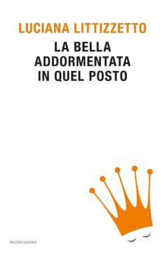 Libro La bella addormentata in quel posto Luciana Littizzetto