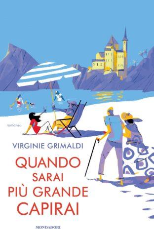 Libro Quando sarai più grande capirai Virginie Grimaldi
