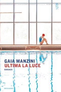 Libro Ultima la luce Gaia Manzini