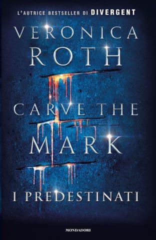 Libro Carve the Mark – I Predestinati. Anteprima Veronica Roth