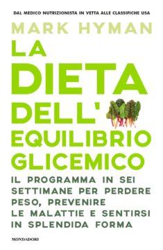 Libro La dieta dell'equilibrio glicemico Mark Hyman