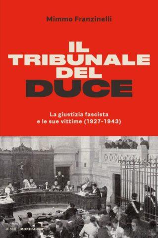 Libro Il tribunale del Duce Mimmo Franzinelli