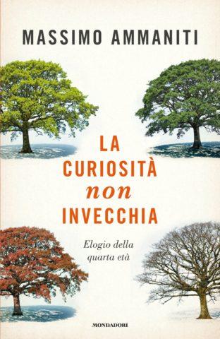 Libro La curiosità non invecchia Massimo Ammaniti
