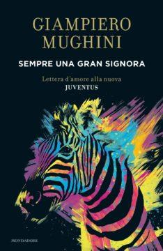 Libro Sempre una gran Signora Giampiero Mughini