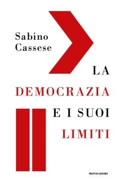 Libro La democrazia e i suoi limiti Sabino Cassese