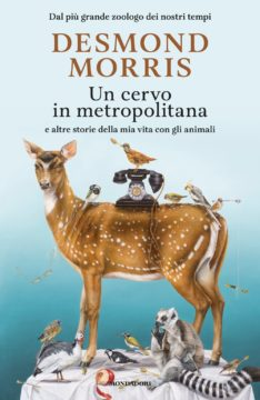 Libro Un cervo in metropolitana Desmond Morris