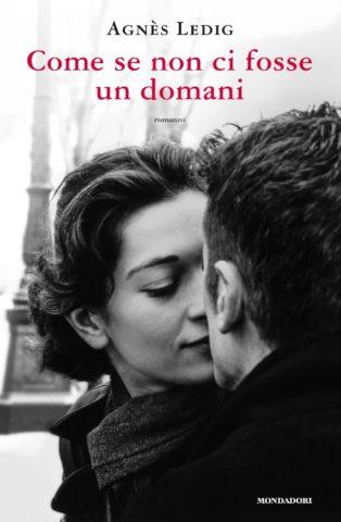 Libro Come se non ci fosse un domani Agnès Ledig