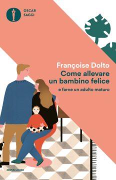 Libro Come allevare un bambino felice Françoise Dolto