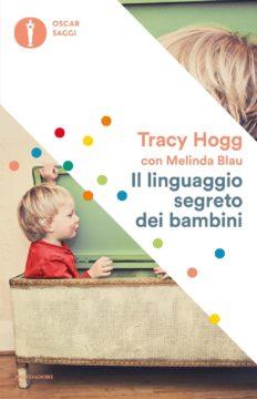 Libro Il linguaggio segreto dei bambini Tracy Hogg