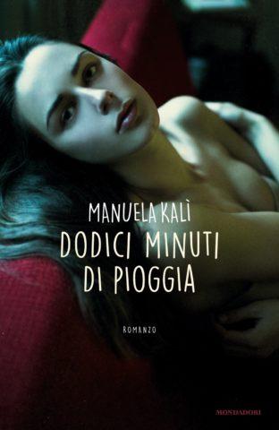 Libro Dodici minuti di pioggia Manuela Kalì