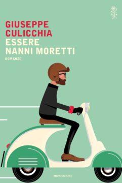 Libro Essere Nanni Moretti Giuseppe Culicchia