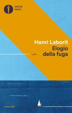 Libro Elogio della fuga Henri Laborit