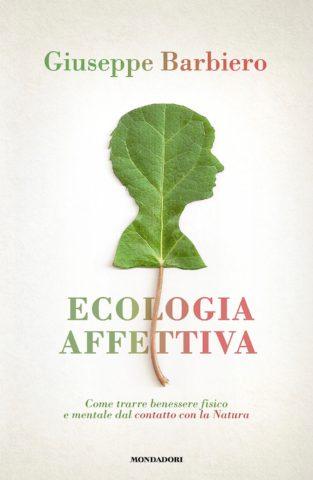 Libro Ecologia affettiva Giuseppe Barbiero