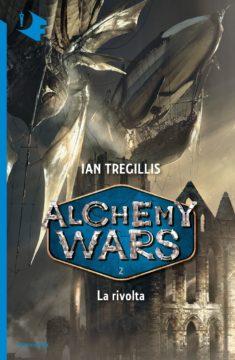 Libro ALCHEMY WARS – 2 La rivolta Ian Tregillis
