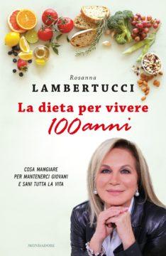 Libro La dieta per vivere 100 anni Rosanna Lambertucci