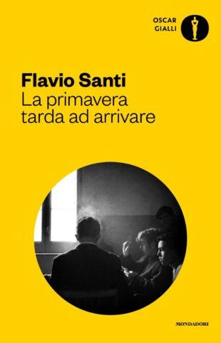 Libro La primavera tarda ad arrivare Flavio Santi