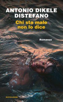 Libro Chi sta male non lo dice Antonio Distefano