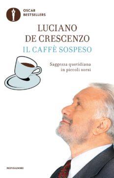 Libro Il caffè sospeso Luciano De Crescenzo