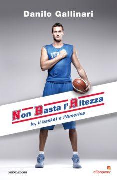 Libro NBA – Non Basta l'Altezza Danilo Gallinari
