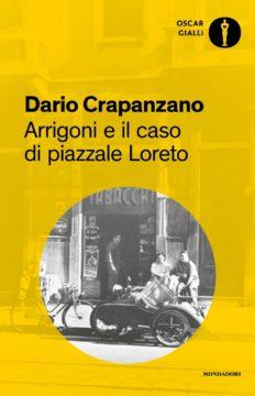 Libro Arrigoni e il caso di Piazzale Loreto Dario Crapanzano