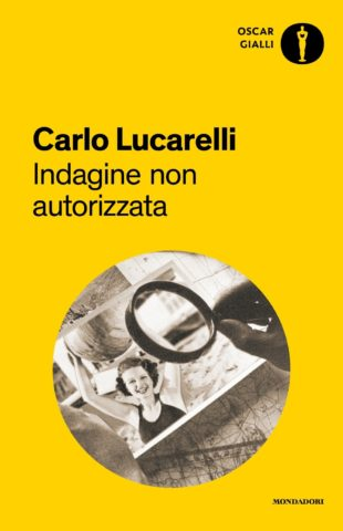 Libro Indagine non autorizzata Carlo Lucarelli