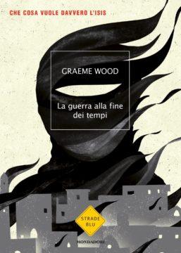 Libro La guerra alla fine dei tempi Graeme Wood
