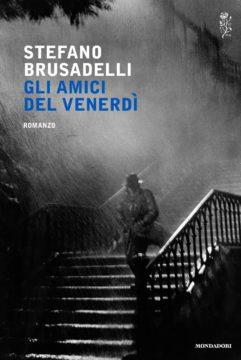 Libro Gli amici del venerdì Stefano Brusadelli