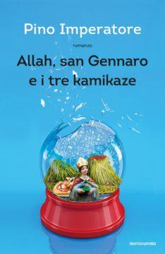 Libro Allah, san Gennaro e i tre kamikaze Pino Imperatore
