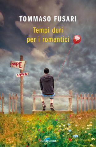 Libro Tempi duri per i romantici Tommaso Fusari