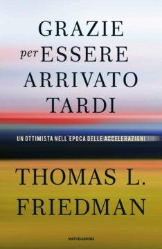 Libro Grazie per essere arrivato tardi Thomas L. Friedman