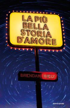 Libro La più bella storia d'amore Brendan Kiely