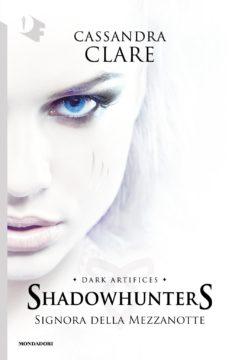 Libro Signora della mezzanotte Cassandra Clare