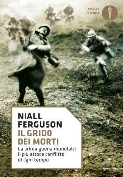 Libro Il grido dei morti Niall Ferguson