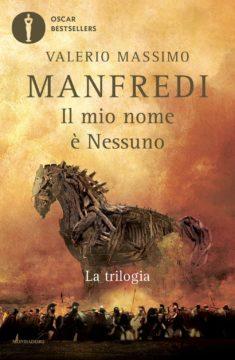Libro Il mio nome è Nessuno – La trilogia Valerio Massimo Manfredi