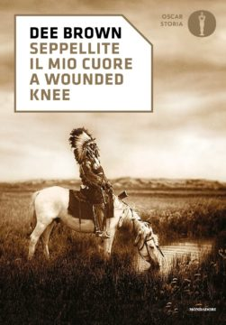 Libro Seppellite il mio cuore a Wounded Knee Dee Brown