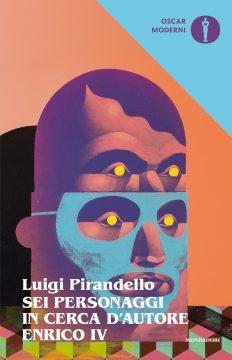 Libro Sei personaggi in cerca d'autore – Enrico IV Luigi Pirandello