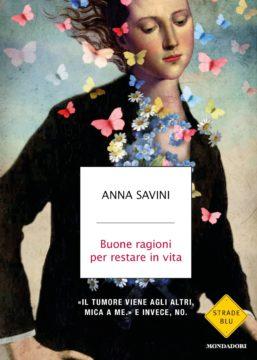 Libro Buone ragioni per restare in vita Anna Savini
